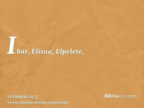 Ibar, Elisua, Elpelete,