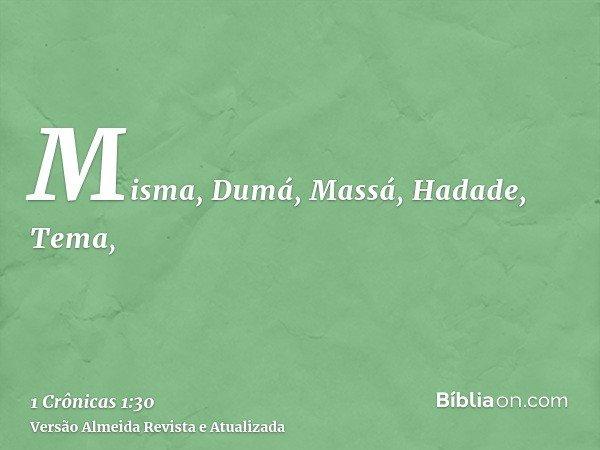 Misma, Dumá, Massá, Hadade, Tema,