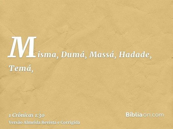 Misma, Dumá, Massá, Hadade, Temá,