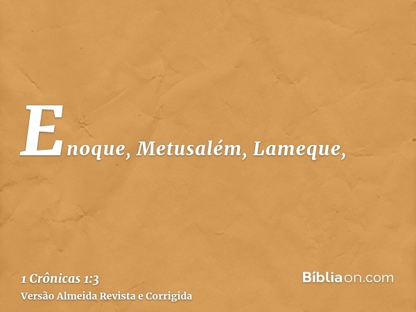 Enoque, Metusalém, Lameque,