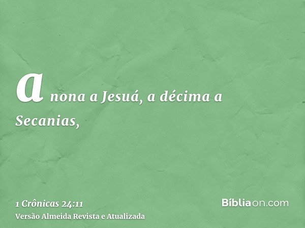 a nona a Jesuá, a décima a Secanias,
