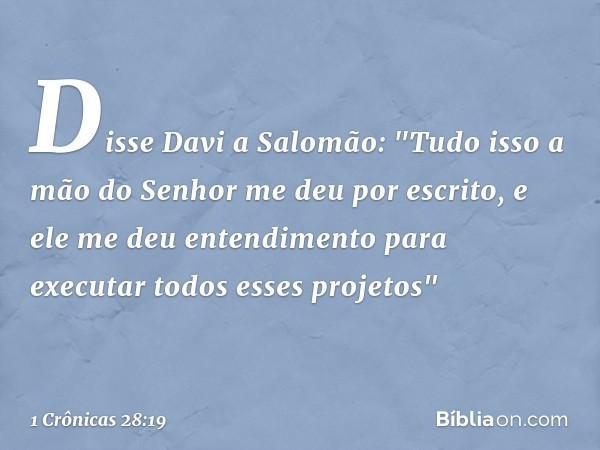 Disse Davi a Salomão: