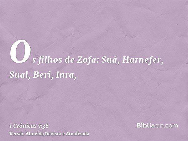 Os filhos de Zofa: Suá, Harnefer, Sual, Beri, Inra,
