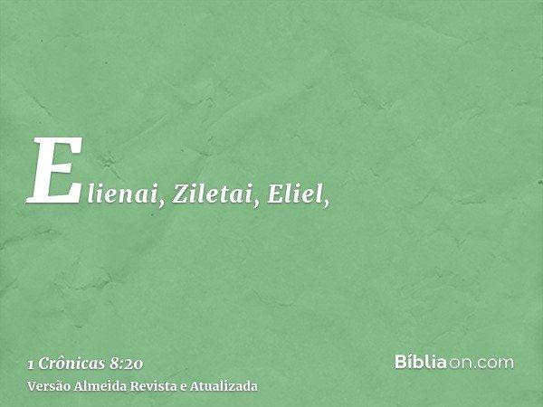 Elienai, Ziletai, Eliel,