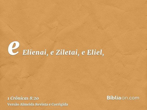 e Elienai, e Ziletai, e Eliel,