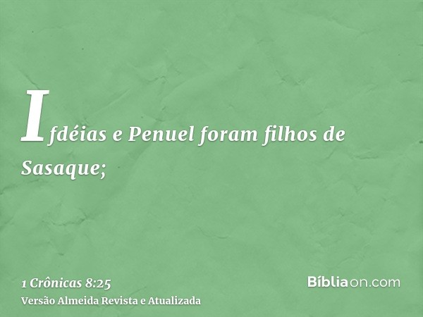 Ifdéias e Penuel foram filhos de Sasaque;