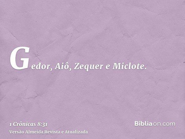 Gedor, Aiô, Zequer e Miclote.