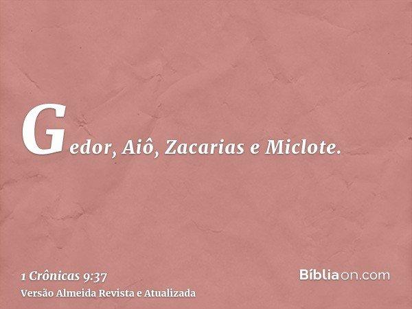 Gedor, Aiô, Zacarias e Miclote.