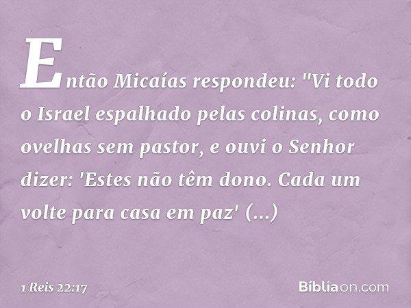 Então Micaías respondeu: