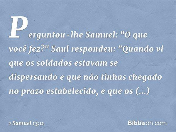 Perguntou-lhe Samuel: