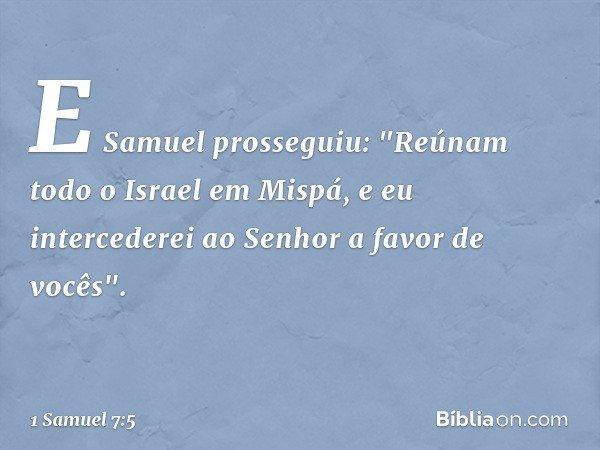 E Samuel prosseguiu: