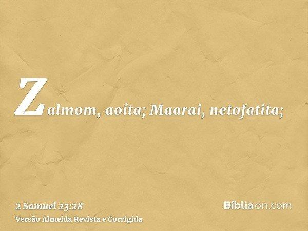 Zalmom, aoíta; Maarai, netofatita;