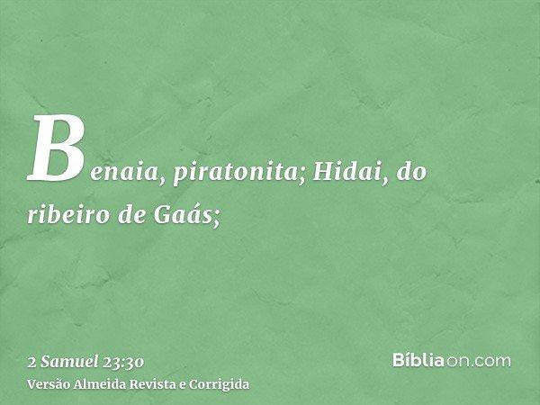 Benaia, piratonita; Hidai, do ribeiro de Gaás;