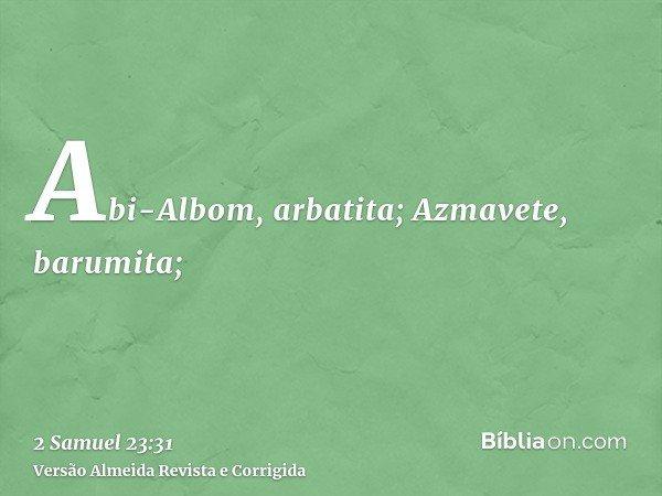 Abi-Albom, arbatita; Azmavete, barumita;