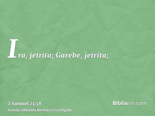 Ira, jetrita; Garebe, jetrita;