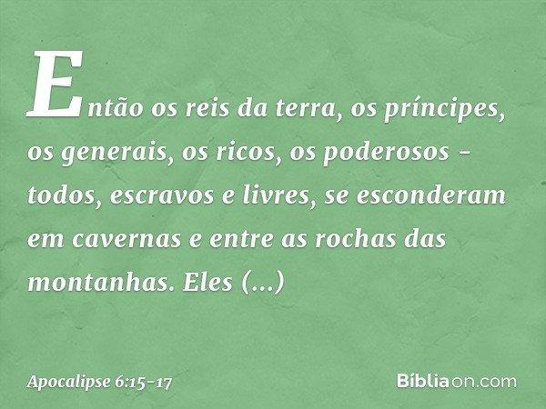 Apocalipse 6:15-17 - Bíblia