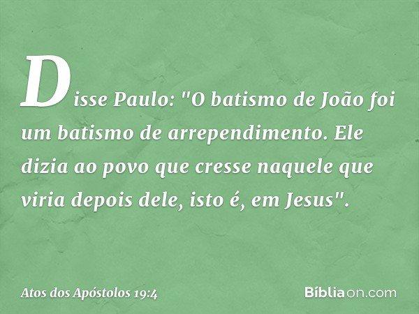 Disse Paulo:
