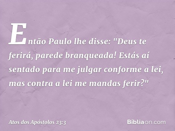 Então Paulo lhe disse: