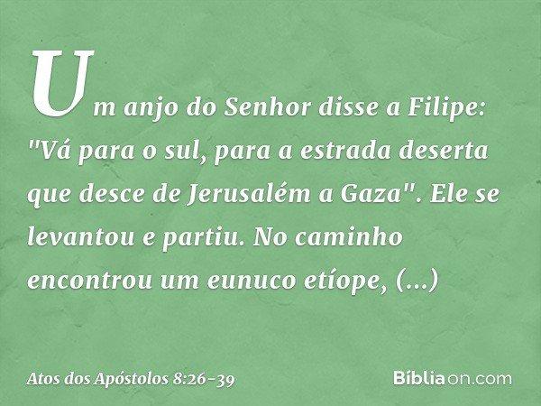 Versiculo Para Quem Esta Afastado Dos Caminhos Do Senhor: Atos Dos Apóstolos 8:26-39