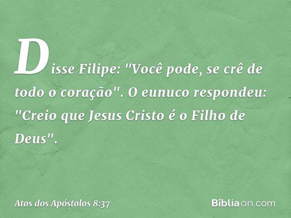 Disse Filipe: