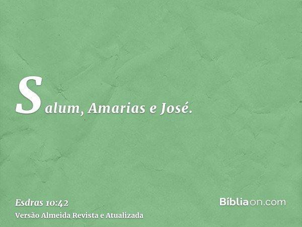Salum, Amarias e José.