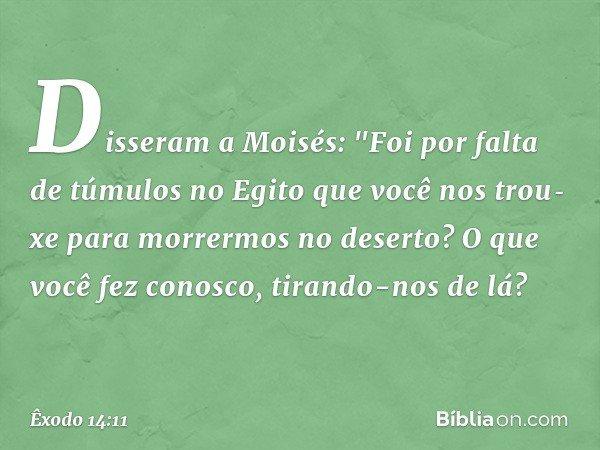 Disseram a Moisés: