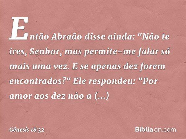 Então Abraão disse ainda: