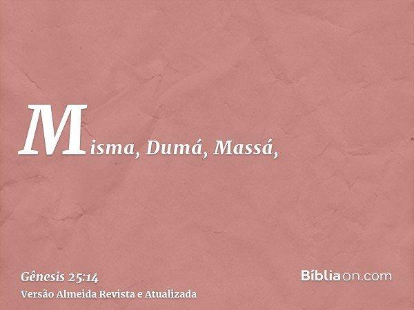 Misma, Dumá, Massá,