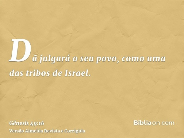 Dã julgará o seu povo, como uma das tribos de Israel.