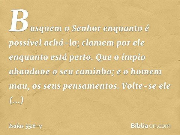 Versiculo Para Quem Esta Afastado Dos Caminhos Do Senhor: Isaías 55:6-7