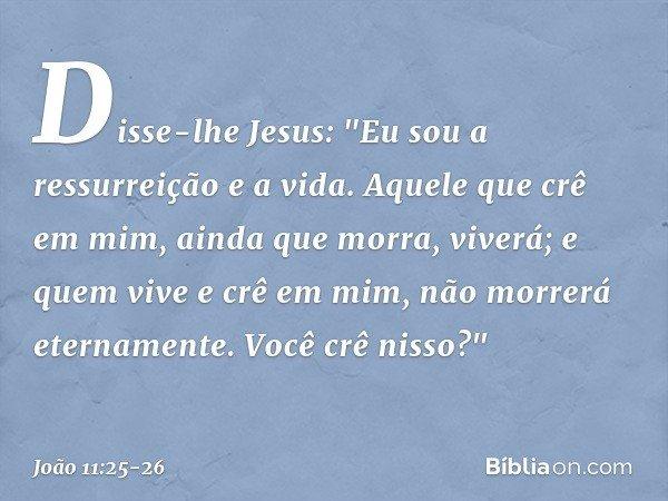 Disse-lhe Jesus:
