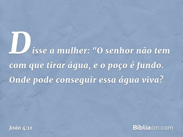 Disse a mulher: