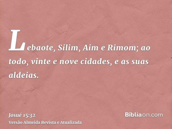 Lebaote, Silim, Aim e Rimom; ao todo, vinte e nove cidades, e as suas aldeias.