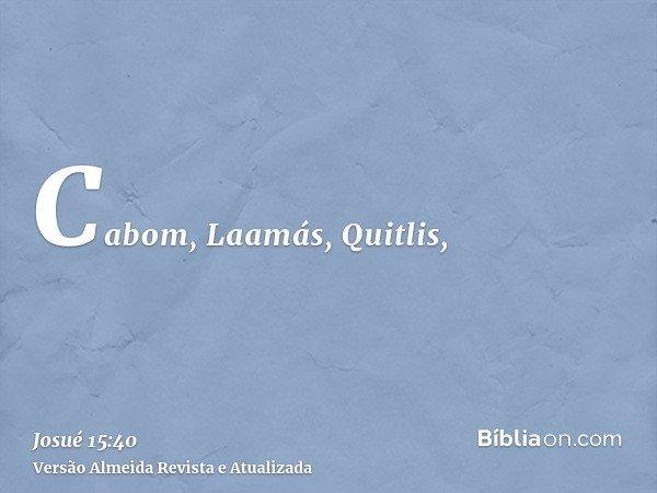 Cabom, Laamás, Quitlis,