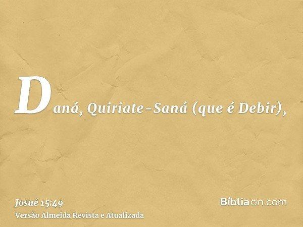 Daná, Quiriate-Saná (que é Debir),