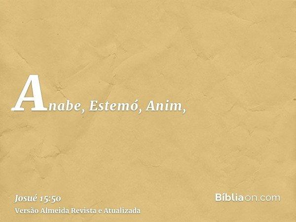 Anabe, Estemó, Anim,