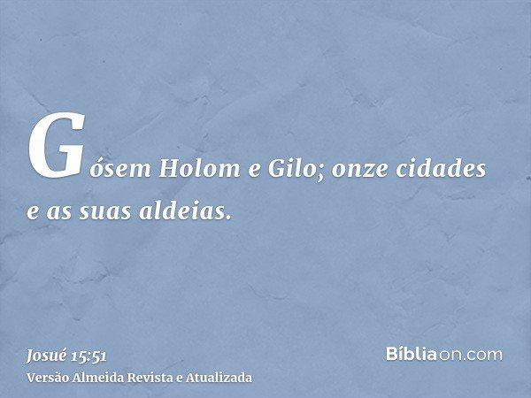 Gósem Holom e Gilo; onze cidades e as suas aldeias.