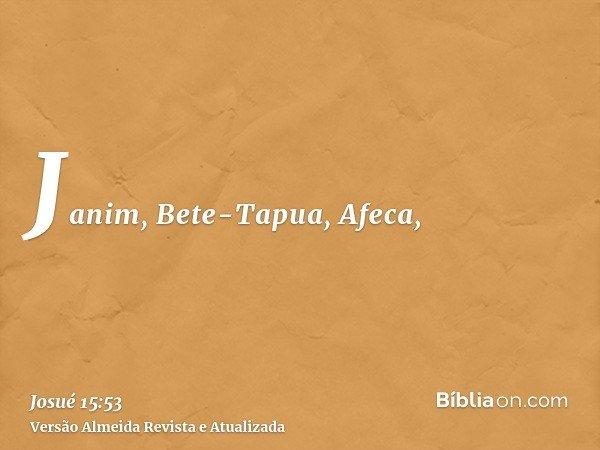 Janim, Bete-Tapua, Afeca,