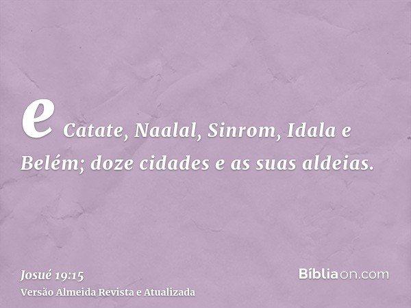 e Catate, Naalal, Sinrom, Idala e Belém; doze cidades e as suas aldeias.