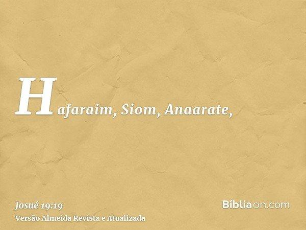 Hafaraim, Siom, Anaarate,