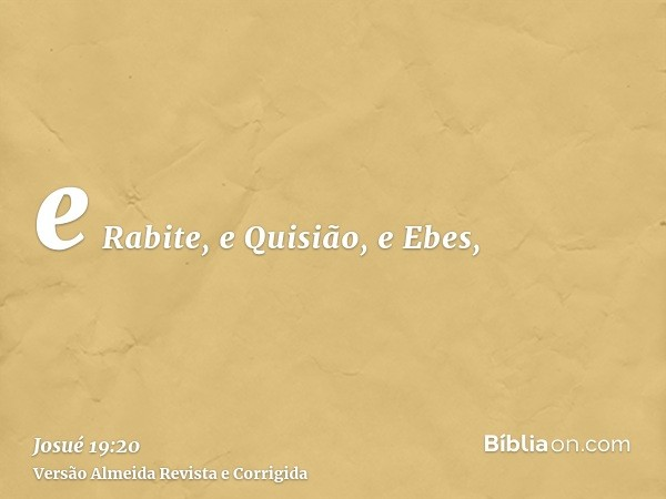 e Rabite, e Quisião, e Ebes,