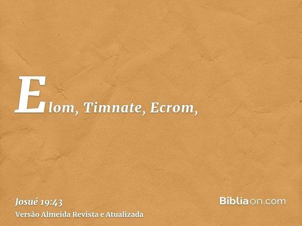 Elom, Timnate, Ecrom,