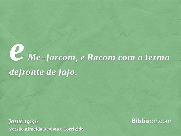 e Me-Jarcom, e Racom com o termo defronte de Jafo.
