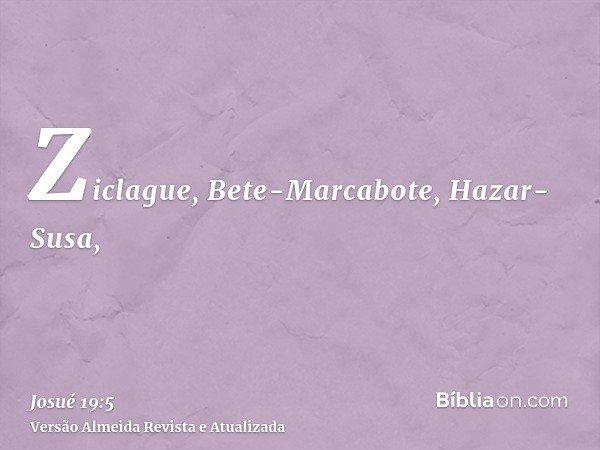 Ziclague, Bete-Marcabote, Hazar-Susa,