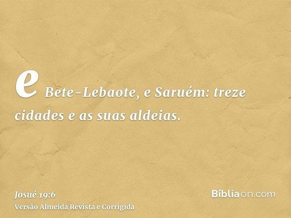 e Bete-Lebaote, e Saruém: treze cidades e as suas aldeias.