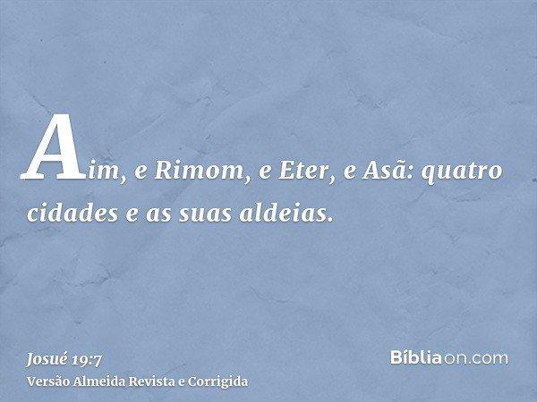 Aim, e Rimom, e Eter, e Asã: quatro cidades e as suas aldeias.