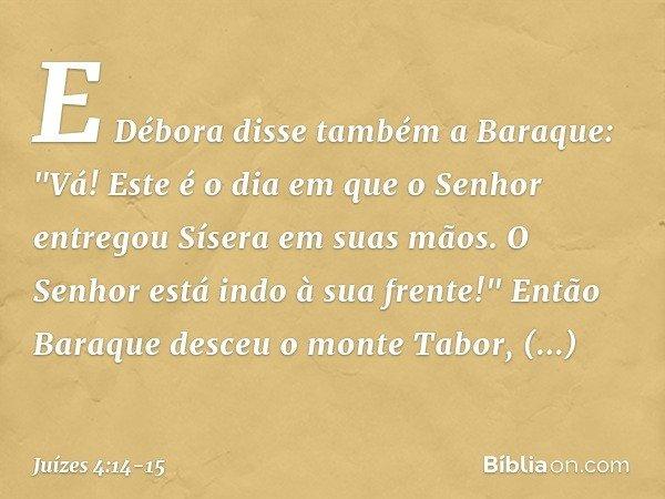 E Débora disse também a Baraque: