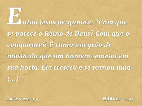 Então Jesus perguntou: