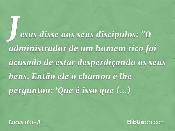 Jesus disse aos seus discípulos: