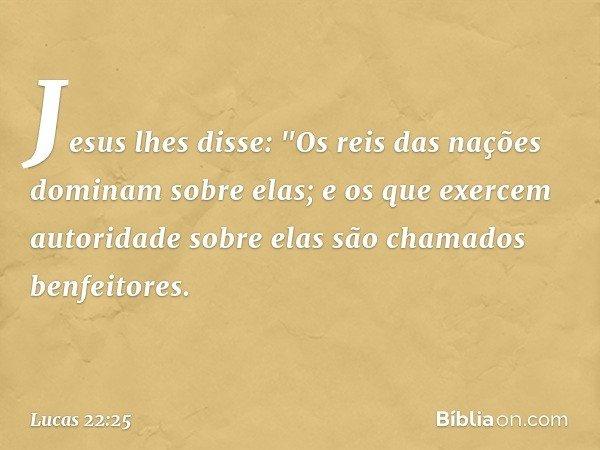 Jesus lhes disse: